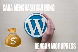 Cara Menghasilkan Uang dengan WordPress 2021